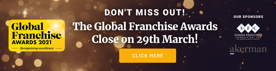 global franchise 2021 awards  - Dont miss out! The global franchise awards close on 29th March! Click here | our sponsors SC and akerman