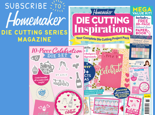 Subscribe to Homemaker die cutting series magazine