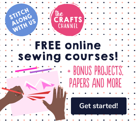 stitch along with us | the crafts channel | free online sewing course + bonus projects, papers and more | get started