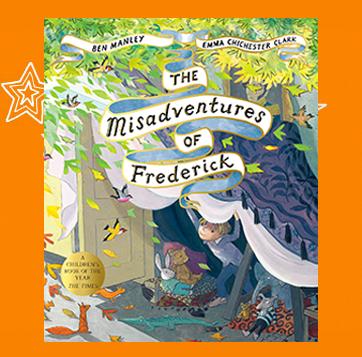 The Misadventures of Frederick, Ben Manley, Emma Chichester Clark