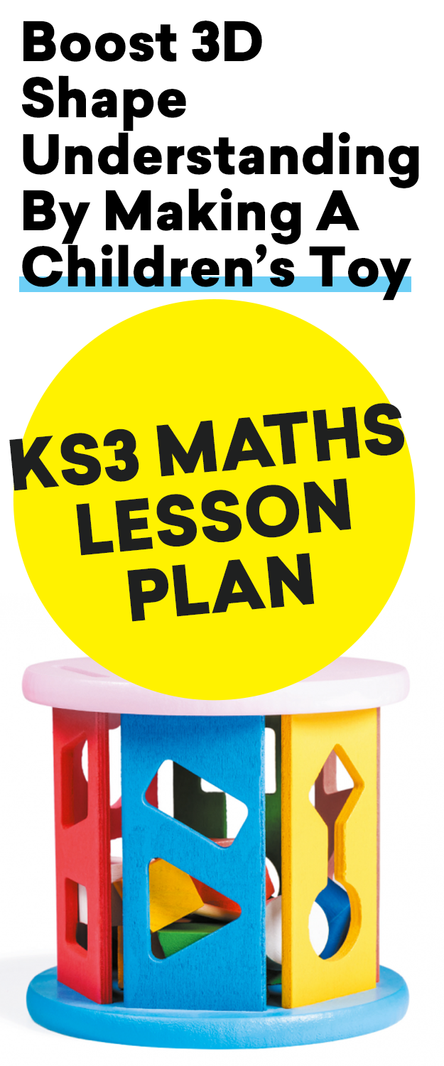 KS3 Maths Lesson Plan – Boost 3D Shape Understanding By Making A Children's Toy